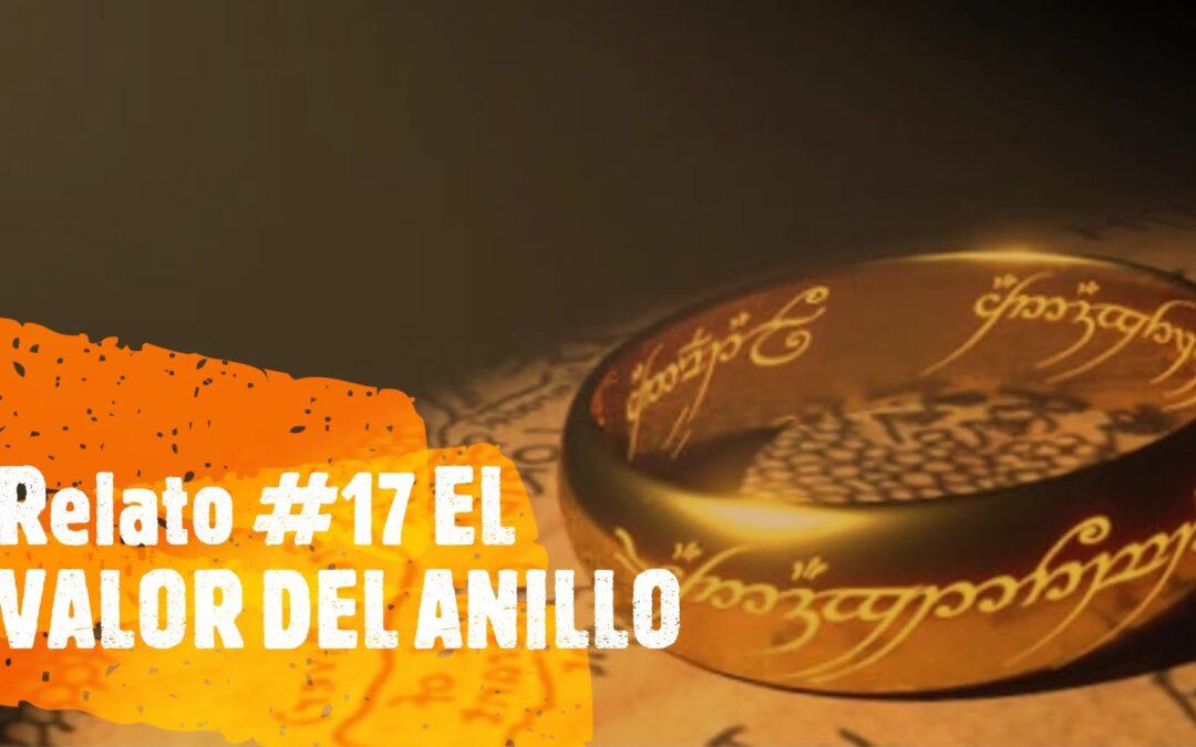 Relato #17 EL VALOR DEL ANILLO