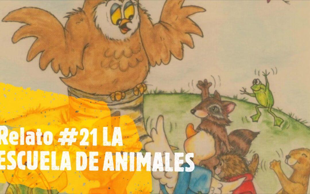 Relato #21 LA ESCUELA DE ANIMALES