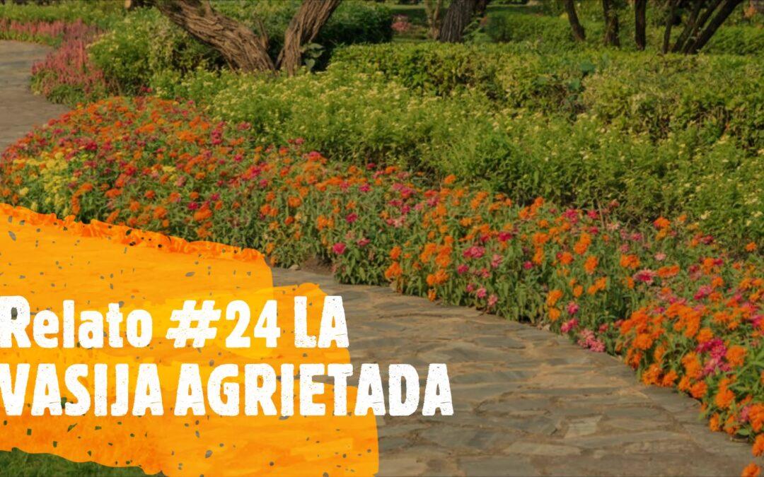 Relato #24 LA VASIJA AGRIETADA