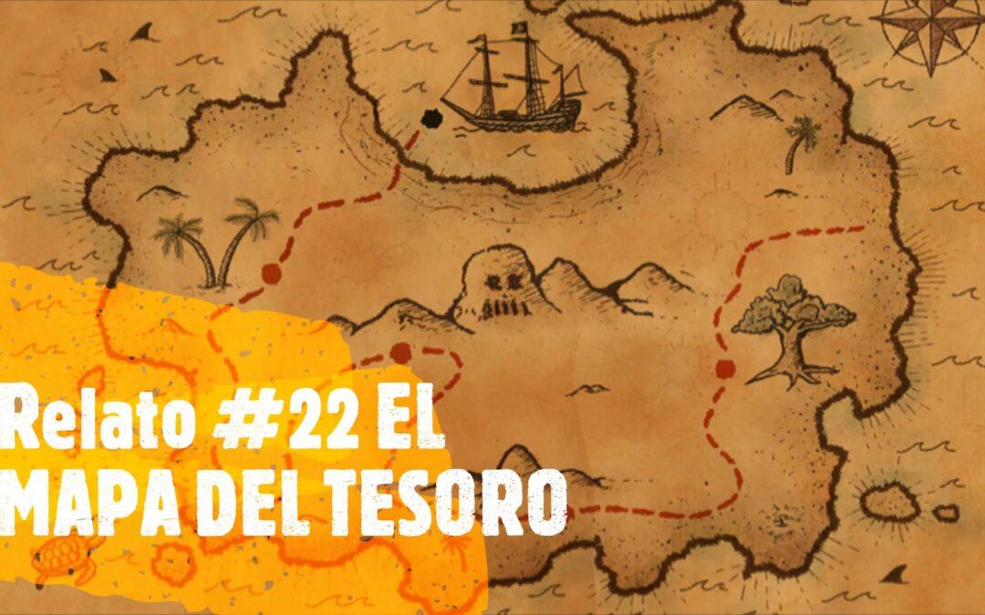 Relato #22 EL MAPA DEL TESORO